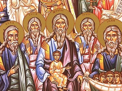 Preparing to Appear with Christ in Glory: Homily for the Sunday of the Holy Forefathers in the Orthodox Church