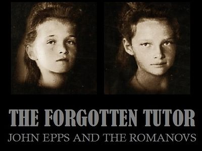 NEW BOOK: The Forgotten Tutor: John Epps and the Romanovs