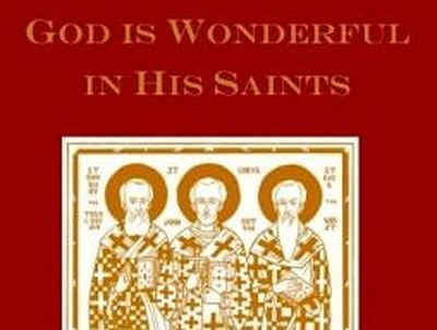Just Released: God is Wonderful in His Saints, a Unique Collection of Akathist Hymns