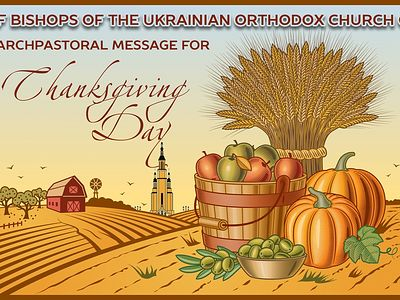 Blessed Thanksgiving from the Council of Bishops of the Ukrainian Orthodox Church From the United States of America